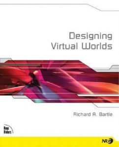 Designing Virtual Worlds Richard Bartle