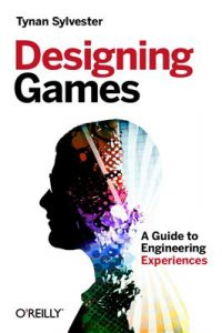 Designing Games Pdf: A Guide to Engineering Experiences